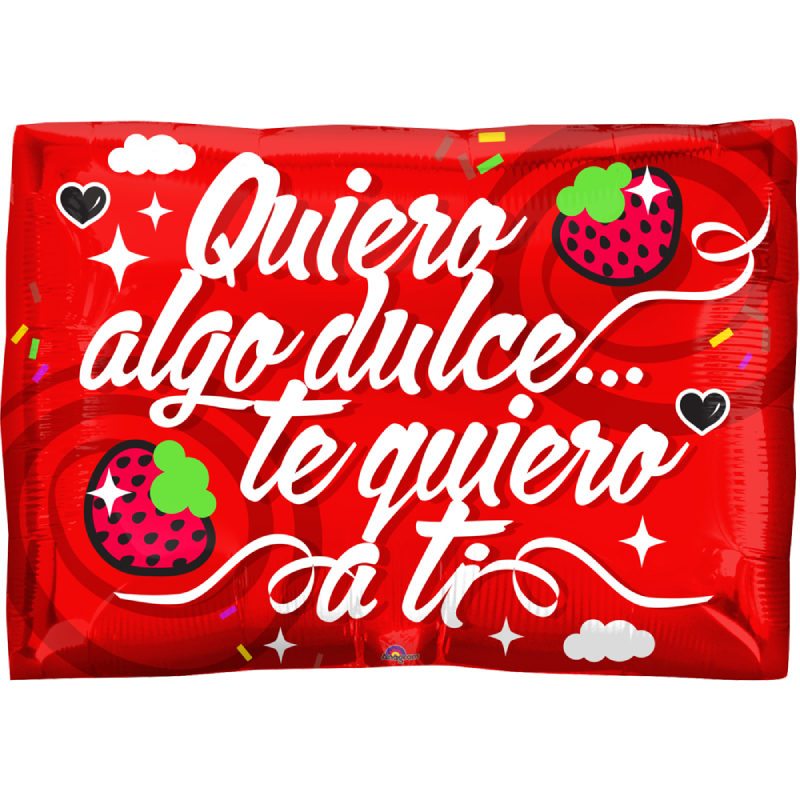 "Globo Metalico San Valentin Quiero algo dulce 18"" Met"
