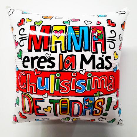 Globo Metalico Mama Eres La Mas Chulisima de Todas, 18 Pulgadas en Forma Cuadrada, Acabado Gellibeans, Marca Kaleidoscope